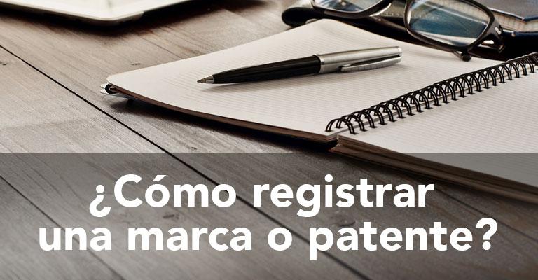 Pasos para registrar una marca o patente